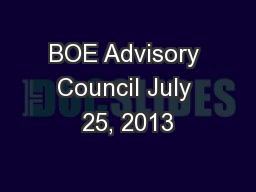 BOE Advisory Council July 25, 2013