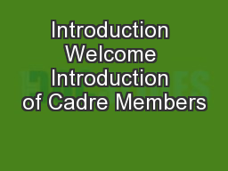Introduction Welcome Introduction of Cadre Members