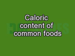 Caloric content of common foods