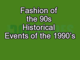 Fashion of the 90s Historical Events of the 1990's