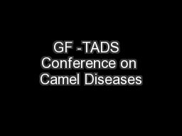 GF -TADS  Conference on Camel Diseases