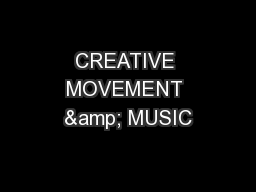 CREATIVE MOVEMENT & MUSIC