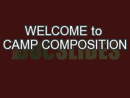 WELCOME to CAMP COMPOSITION