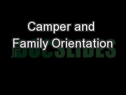 Camper and Family Orientation
