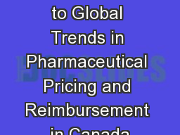Anticipating and Adapting to Global Trends in Pharmaceutical Pricing and Reimbursement in Canada