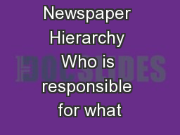 Newspaper Hierarchy Who is responsible for what