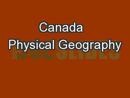 Canada  Physical Geography PowerPoint PPT Presentation