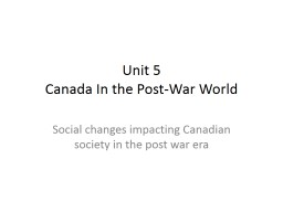 Unit 5 Canada In the Post-War World PowerPoint PPT Presentation