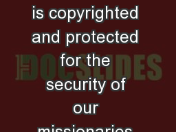 WARNING This material is copyrighted and protected for the security of our missionaries and nationa