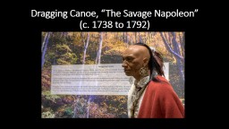 "Dragging Canoe, ""The Savage Napoleon"""