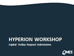 HYPERION WORKSHOP Capital Outlay Request Submissions