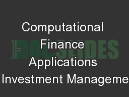 Computational Finance Applications in Investment Management