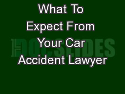 What To Expect From Your Car Accident Lawyer