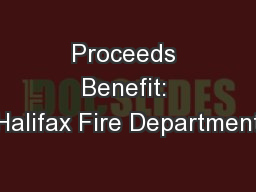 Proceeds Benefit: Halifax Fire Department