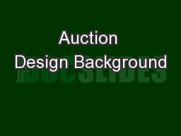 Auction Design Background