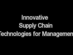 Innovative  Supply Chain Technologies for Management