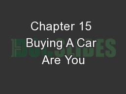 Chapter 15 Buying A Car Are You PowerPoint PPT Presentation