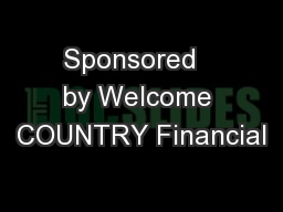 Sponsored   by Welcome COUNTRY Financial
