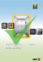Guidelines for Modernising Existing Lifts Guidelines for Modernising Existing Lifts Guidelines for Modernising Existing Lifts Why Modernising Existing Lifts Lift is an important mode of transport whic