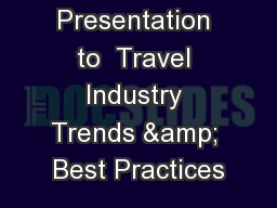 Presentation to  Travel Industry Trends & Best Practices