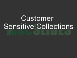 Customer Sensitive Collections