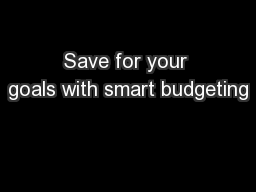 Save for your goals with smart budgeting