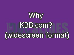 Why KBB.com? (widescreen format)