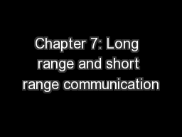 Chapter 7: Long  range and short range communication PowerPoint PPT Presentation
