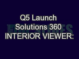 Q5 Launch Solutions 360 INTERIOR VIEWER:
