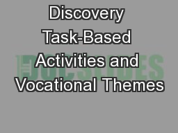 Discovery Task-Based Activities and Vocational Themes