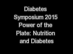 Diabetes Symposium 2015 Power of the Plate: Nutrition and Diabetes