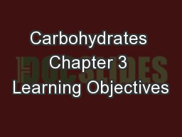 Carbohydrates Chapter 3 Learning Objectives