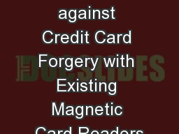 SafePay : Protecting against Credit Card Forgery with Existing Magnetic Card Readers