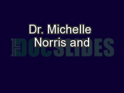Dr. Michelle Norris and PowerPoint PPT Presentation