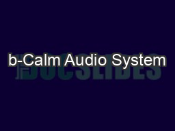 b-Calm Audio System PDF document - DocSlides