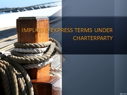 IMPLIED & EXPRESS TERMS UNDER CHARTERPARTY