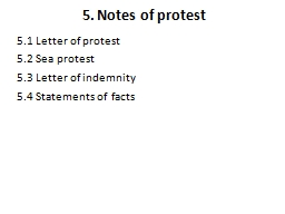 5. Notes of protest 5.1 Letter of protest