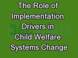 The Role of Implementation Drivers in Child Welfare Systems Change