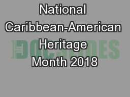 National Caribbean-American Heritage Month 2018