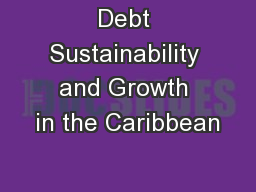 Debt Sustainability and Growth in the Caribbean