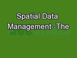 Spatial Data Management -The