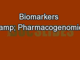 Biomarkers & Pharmacogenomics