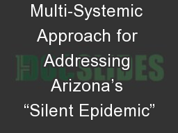 """A Multi-Systemic Approach for Addressing Arizona's """"Silent Epidemic"""""""