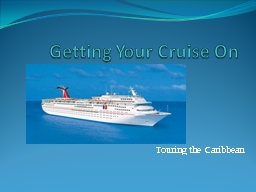 Getting Your Cruise On Touring the Caribbean