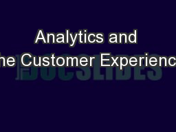 Analytics and the Customer Experience