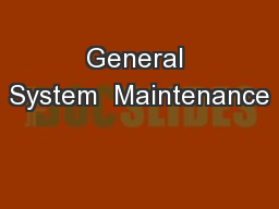 General System  Maintenance