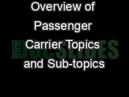 Overview of Passenger Carrier Topics and Sub-topics