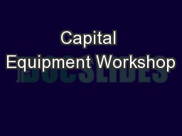 Capital Equipment Workshop