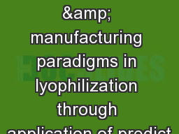 Changing development & manufacturing paradigms in lyophilization through application of predict