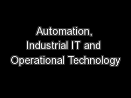 Automation, Industrial IT and Operational Technology